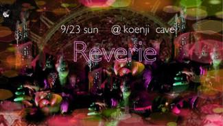 9/23 koenji cave presents *Reverie*