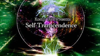 4/25 koenjicave presents Self-transcendence (開催中止)