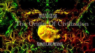 12/28 koenjicave presents *The Origin Of Civilization*