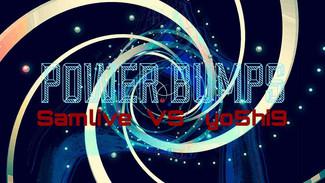 3/25 POWER BUMPS ~DJ SAMULIVE VS DJ yo5hi9~