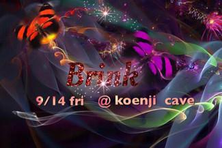 9/14 koenji cave presents * Brink *