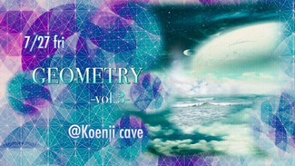 7/27 〜GEOMETRY Vol.3〜