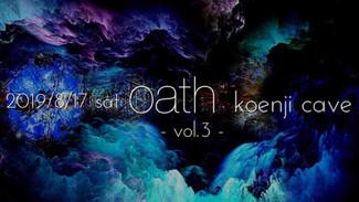 8/17 koenji cave presents * Oath vol.3