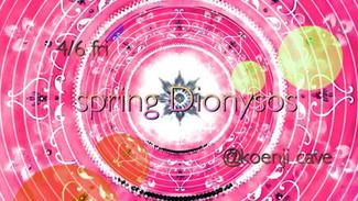 "4/6 ""spring Dionysos"" koenji cave presents"