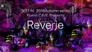 9/27 koenjicave presents * Reverie *