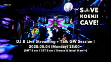 5/4 Save Koenji Cave! Dj & Live streaming & Talk ~ GW Session~ (配信/Streaming Only)