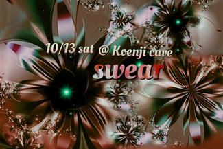 10/13 koenji cave presents *swear*