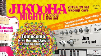 6/29 Jikooha Night !
