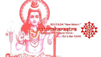 6/24 ▲▲▲Little Maharashtra ॐ ~Back to the Future Vol.6~▲▲▲