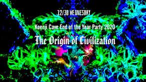 12/30 Koenji Cave presents*The Origin of Civilization*