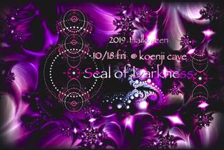 10/18 koenjicave presents *Seal of Darkness *
