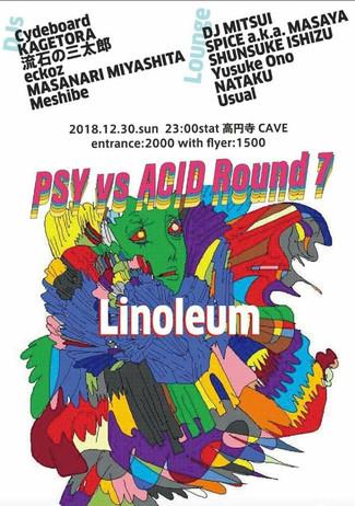 12/30 Linoleum~psy vsd acid round 7~大忘年会!!~