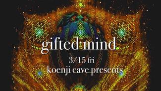 3/15 koenjicave presents *gifted mind *