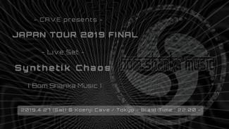 4/27 Synthetik Chaos JAPAN TOUR 2019 FINAL