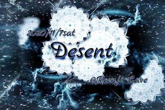 11/7 Koenji Cave presents * Desent *