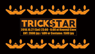 10/27 TRICKSTAR - Kouenji Cave Halloween Party