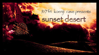 9/7 koenji cave presents 「Sunset Desert」