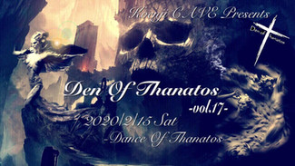 2/15 Den Of Thanatos -vol.17- -2020 Dance Of Thanatos-