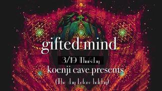 3/19 koenjicave presents *gifted mind *