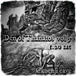 1/20 Den of Tanatos vol.5