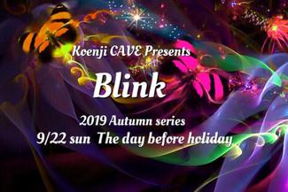 9/22 koenjicave presents * Blink *
