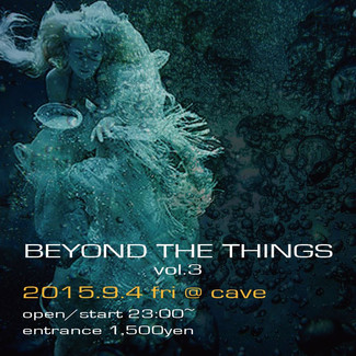 9/4 -BEYOND THE THINGS Vol.3-