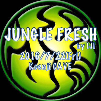 2016/7/22 JUNGLE FRESH by IJI