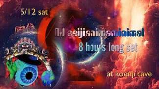 5/12 DJ seijianimal 8hours long set