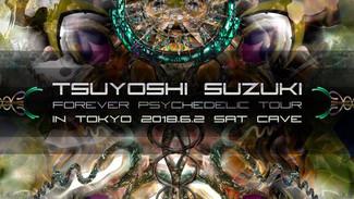 6/2 Tsuyoshi Suzuki - Forever Psychedelic Tour in TOKYO -