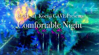 8/31 Koenji CAVE Presents *Confortable Night*