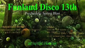 4/1 Funland Disco 13th ~Psychedelic Spring Blast~