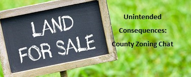 Unintended Consequences:  County Zoning Chat