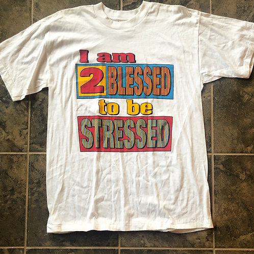 Vintage I Am 2 Blessed to Be Stressed T Shirt Tee Sz L