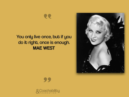 #quote 22.Inspirational moment by Mae West