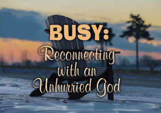 The Spiritual Consequences of Living a Hurried, Busy Life