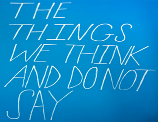 The Things We Think and Do Not Say