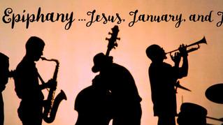 Jesus, January and Jazz, continued