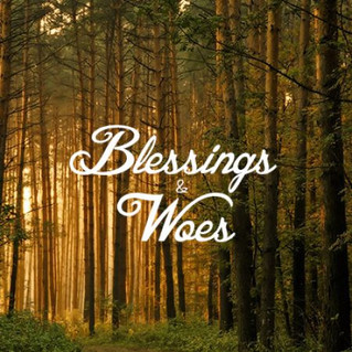 Blessings or Woes