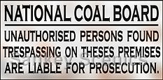 National Coal Board Tresspass - Copy.jpg
