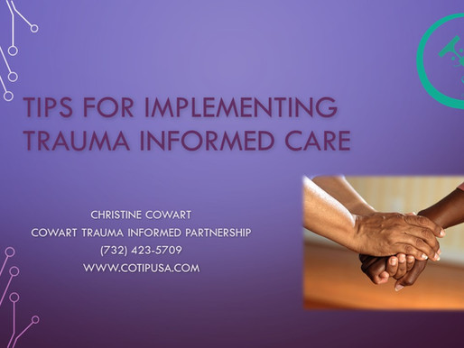 New Training on Implementing Trauma Informed Care!