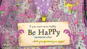 If You Want To Be Happy, Then Be Happy No Matter What