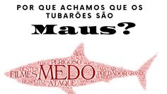 Por que achamos que os tubarões são maus?