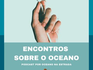 Encontros sobre o Oceano #007