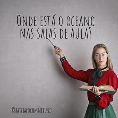 Cultura oceânica: Por que temos que falar sobre isso nas escolas?