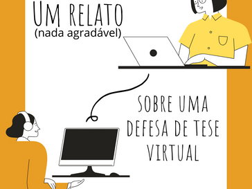 Defesa de tese virtual: relato da minha experiência