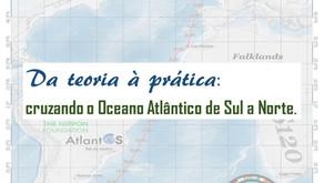 Da teoria à prática:  cruzando o Oceano Atlântico de Sul a Norte