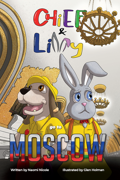 Chief & Lilly fo to Moscow (Book 5)