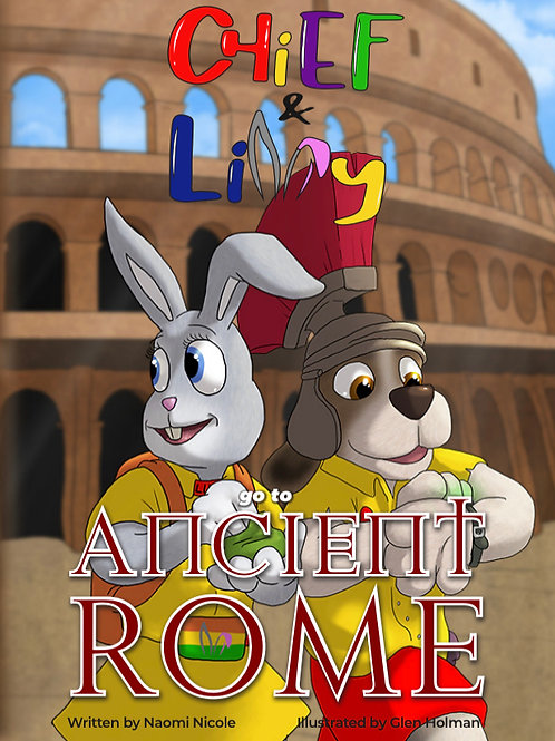 Chief & Lilly go to Ancient Rome Paperback (Book 3)