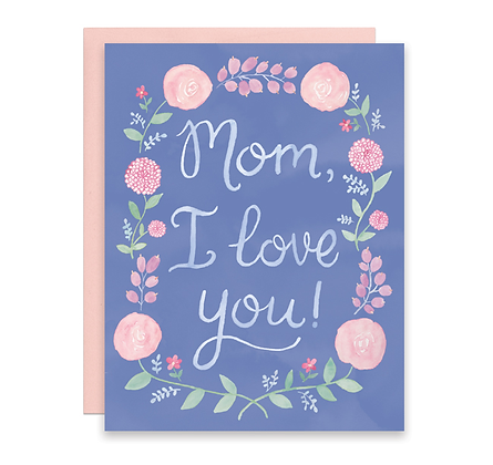 Mom, I Love You Floral Card