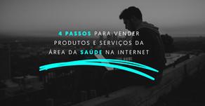 4 passos para vender produtos e serviços da área da saúde na internet.
